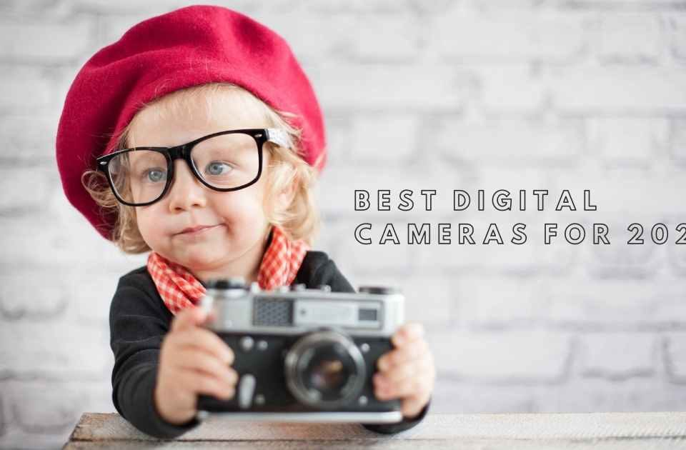 Best Digital Cameras for 2021